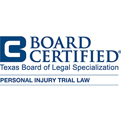 Board Certified – Personal Injury Law Texas Board of Legal Speci